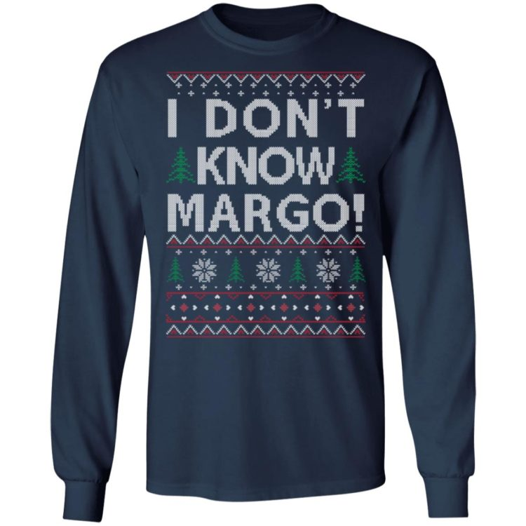 redirect 1482 750x750px I Dont Know Margo Christmas Shirt