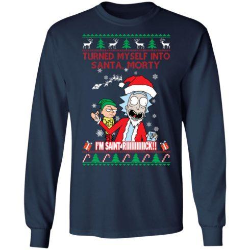 redirect 1502 490x490px I Turned Myself Into Santa Morty I'm Saint Riiiiick Christmas Shirt