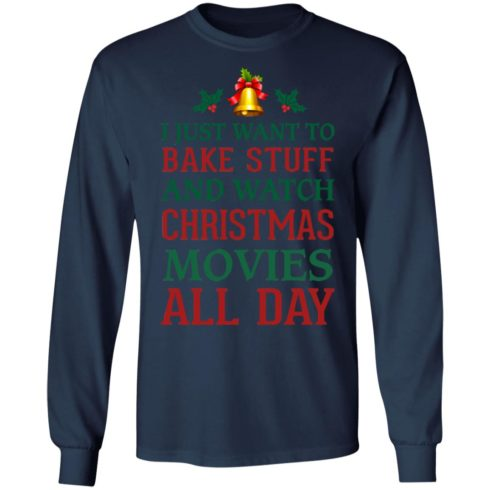 redirect 1542 490x490px I Just Want To Bake Stuff And Watch Christmas Movies All Day Shirt