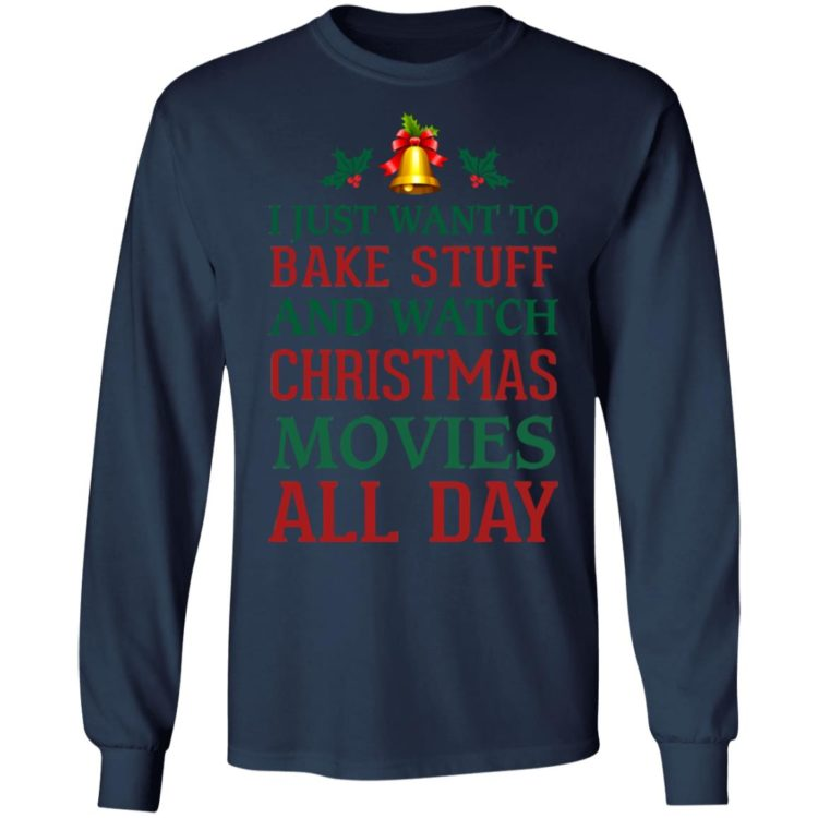 redirect 1542 750x750px I Just Want To Bake Stuff And Watch Christmas Movies All Day Shirt