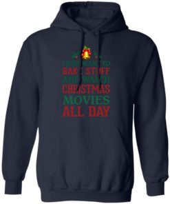 redirect 1544 247x296px I Just Want To Bake Stuff And Watch Christmas Movies All Day Shirt