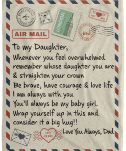 redirect 50 247x296px To My Daughter Air Mail, Love You Always Dad Blanket