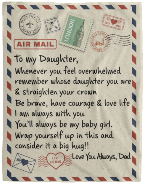 redirect 50 490x621px To My Daughter Air Mail, Love You Always Dad Blanket