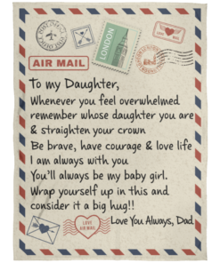 redirect 52 247x296px To My Daughter Air Mail, Love You Always Dad Blanket