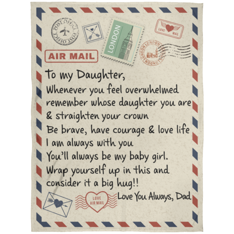 redirect 52 750x750px To My Daughter Air Mail, Love You Always Dad Blanket