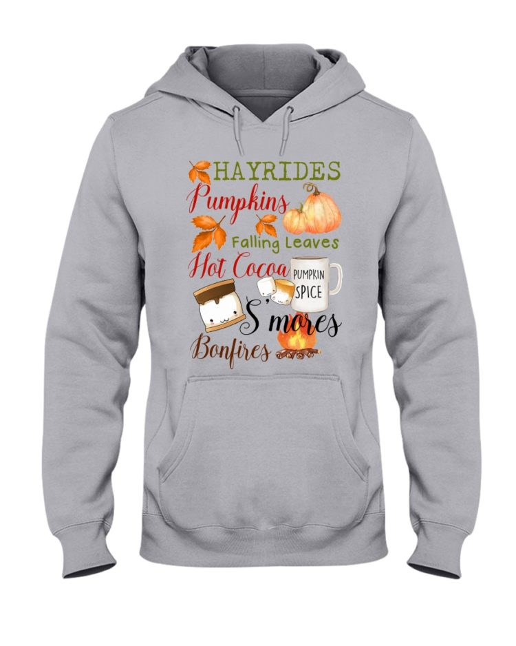 regular 4531 750x938px Hayrides Pumpkins Falling Leaves Hot Cocoa Pumpkin Spice S'mores Bonfires Shirt