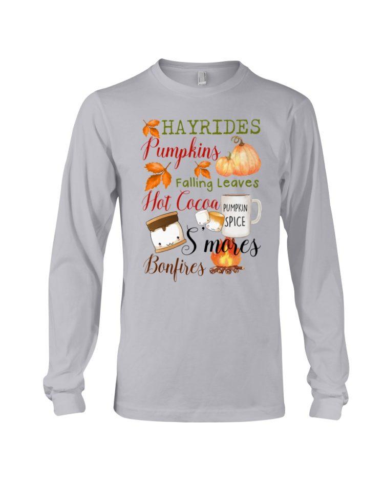 regular 4533 750x938px Hayrides Pumpkins Falling Leaves Hot Cocoa Pumpkin Spice S'mores Bonfires Shirt