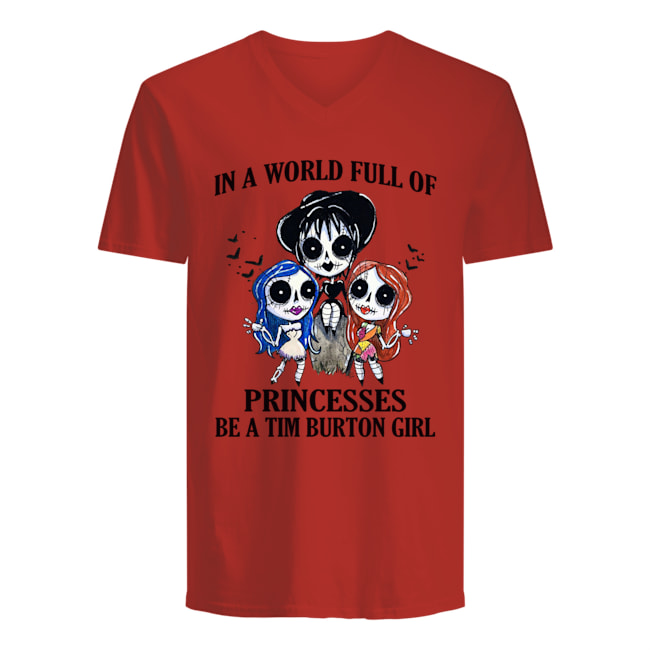 p7tqnpwrywqgkybclesw 11px In A World Full Of Princesses Be A Tim Burton Girl Shirt.