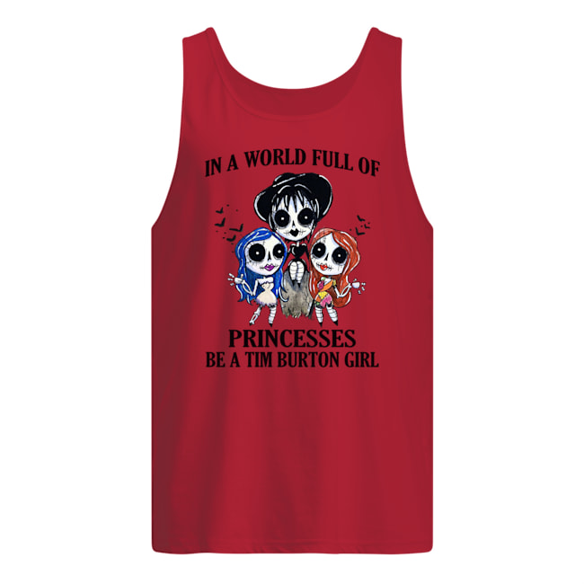 p7tqnpwrywqgkybclesw 7 1px In A World Full Of Princesses Be A Tim Burton Girl Shirt.