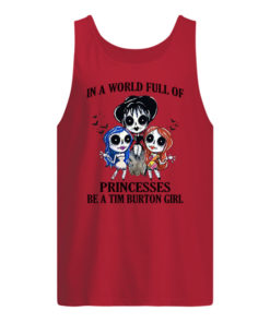 p7tqnpwrywqgkybclesw 7 247x296px In A World Full Of Princesses Be A Tim Burton Girl Shirt.
