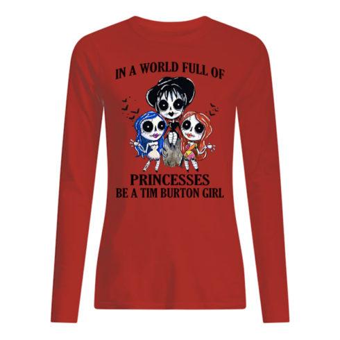 p7tqnpwrywqgkybclesw 9 1 490x490px In A World Full Of Princesses Be A Tim Burton Girl Shirt.