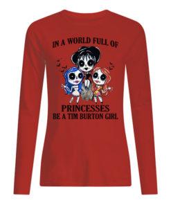 p7tqnpwrywqgkybclesw 9 247x296px In A World Full Of Princesses Be A Tim Burton Girl Shirt.