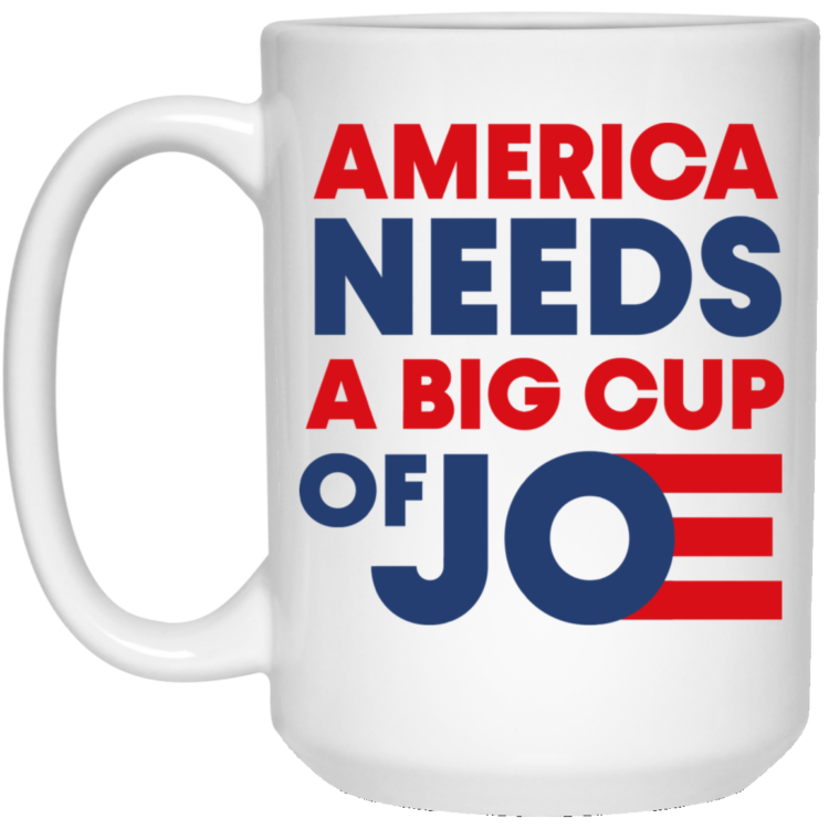 redirect 2 1 750x750px America Needs a Big Cup of Joe Biden 2020 Mug