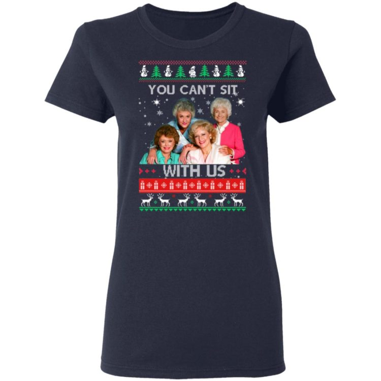 redirect 243 2 750x750px The Golden Girls You Can't Sit With Us Christmas Shirt