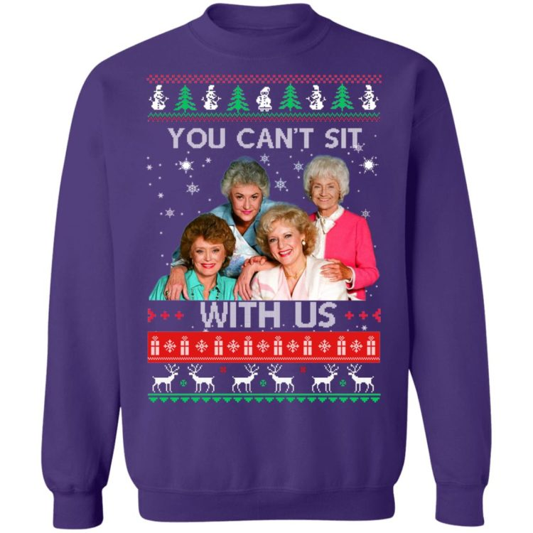 redirect 250 2 750x750px The Golden Girls You Can't Sit With Us Christmas Shirt