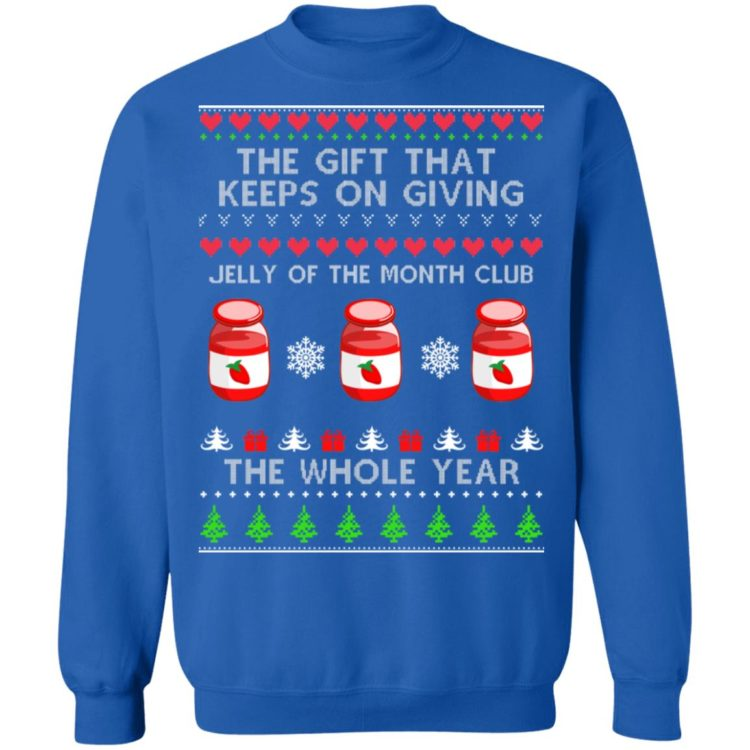 redirect 261 2 750x750px The Gift That Keeps On Giving Jelly Of The Month Club The Whole Year Christmas Shirt