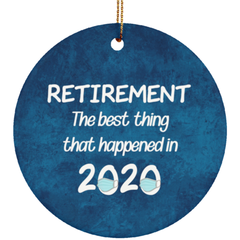 redirect 6 490x490px Retirement The Best Thing That Happened in 2020 Ceramic Circle Ornament
