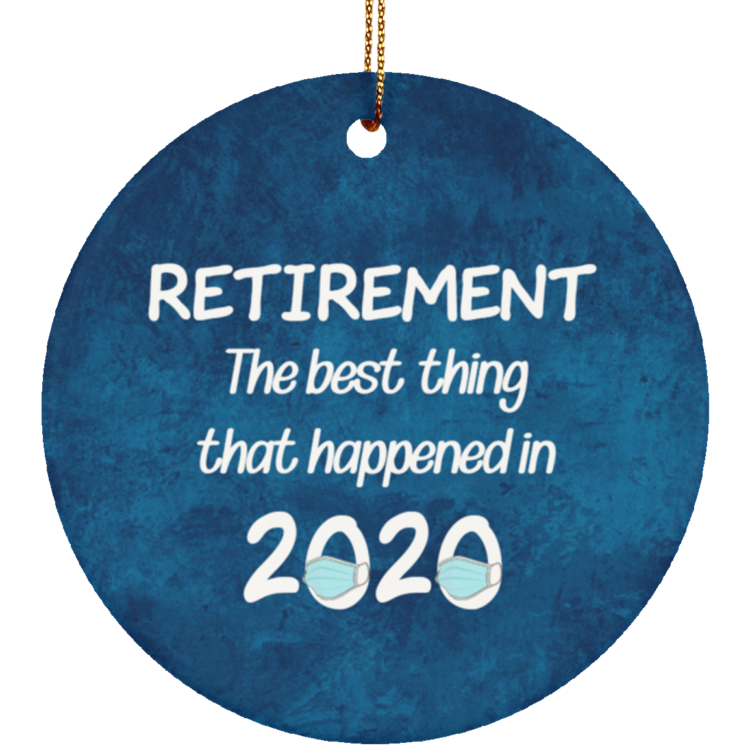 redirect 6 750x750px Retirement The Best Thing That Happened in 2020 Ceramic Circle Ornament