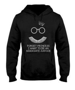 regular 371 247x296px Forget Princess I Want To Be An Associate Justice RBG Shirt