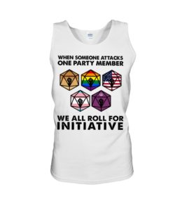 regular 492 247x296px When Someone Attacks One Party Member We All Roll For Initiative Shirt