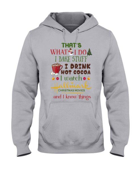 regular 991 490x613px That's What I Do I Bake Stuff I Drink Hot Cocoa I Watch Hallmark Christmas Movies Christmas Shirt