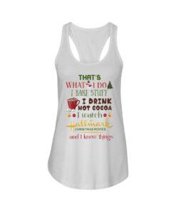 regular 996 247x296px That's What I Do I Bake Stuff I Drink Hot Cocoa I Watch Hallmark Christmas Movies Christmas Shirt