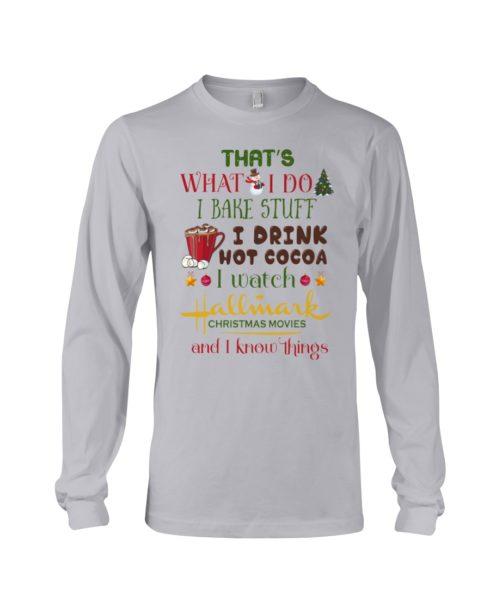 regular 998 490x613px That's What I Do I Bake Stuff I Drink Hot Cocoa I Watch Hallmark Christmas Movies Christmas Shirt
