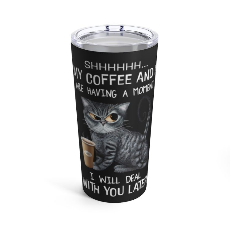 44519 750x750px Grumpy Cat & Coffee My Coffee And I Are Having A Moment Tumbler 20oz