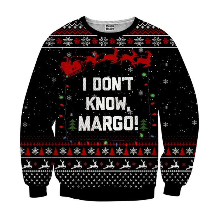 I dont know margo ugly christmas sweater black 750x750px I Don't Know Margo 3D Printed Christmas Sweatshirt