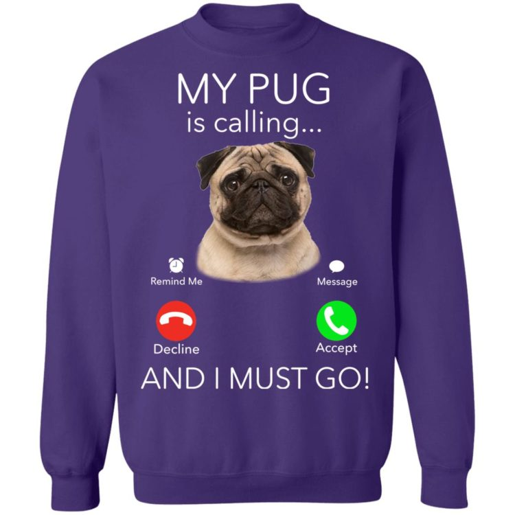redirect11182020041127 6 1 750x750px Pug My Boss Is Calling And I Must Go Shirt