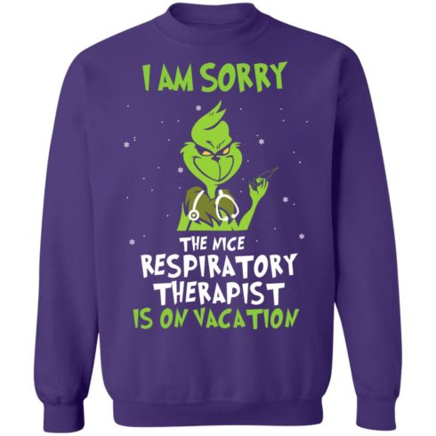 redirect11182020091137 6 490x490px The Grinch I Am Sorry The Nice Respiratory Therapist Is On Vacation Christmas Shirt