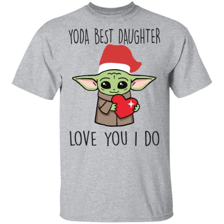 redirect11202020221115 1 750x750px Yoda Best Daughter, Love You I Do Shirt