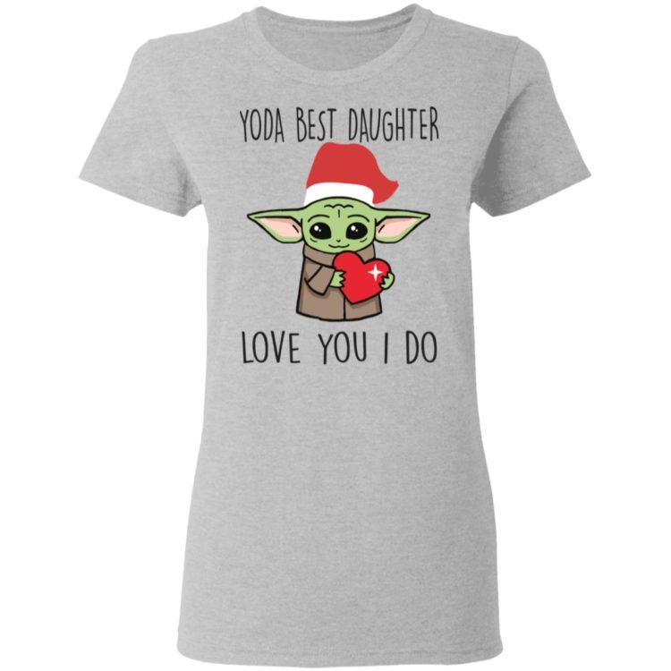 redirect11202020221115 3 750x750px Yoda Best Daughter, Love You I Do Shirt