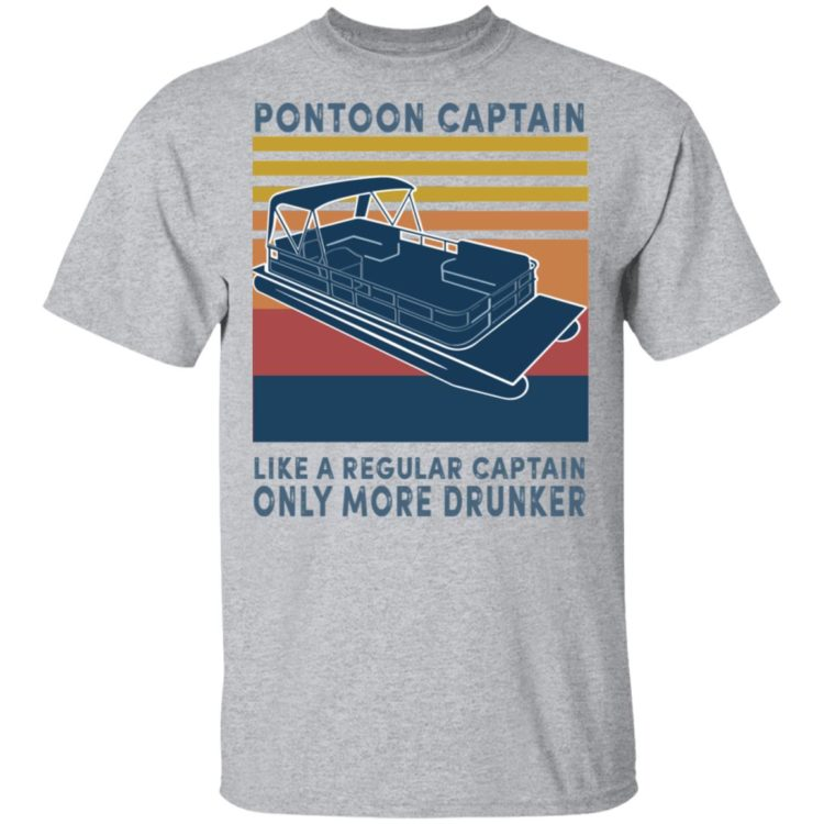 redirect11202020221131 1 750x750px Pontoon Captain Like A Regular Captain Only More Drunker Shirt