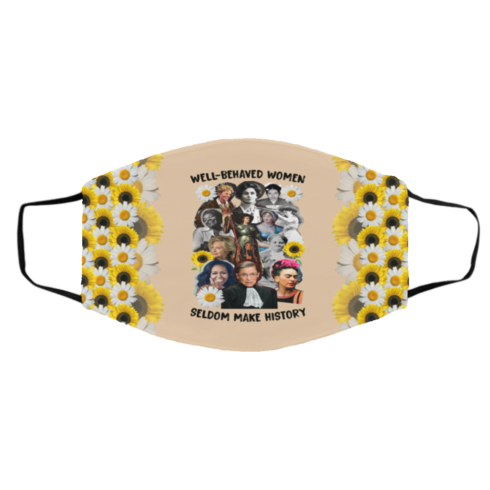redirect11242020101111 1 490x490px Well Behaved Women Seldom Make History Face Mask