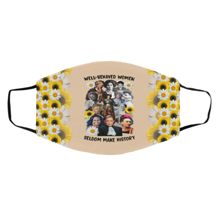 redirect11242020101111 1 750x750px Well Behaved Women Seldom Make History Face Mask