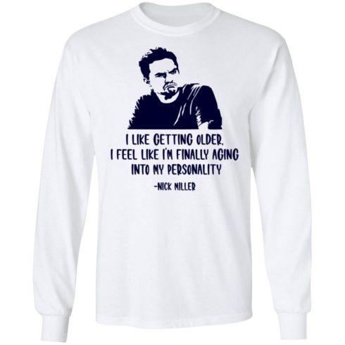 redirect09302021040924 1 490x490px Nick Miller I Like Getting Older Shirt