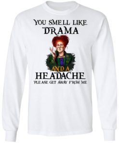 redirect09302021040958 1 247x296px You Smell Like Drama And A Headache Please Get Away From Me Halloween Shirt