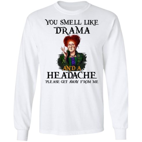 redirect09302021040958 1 490x490px You Smell Like Drama And A Headache Please Get Away From Me Halloween Shirt
