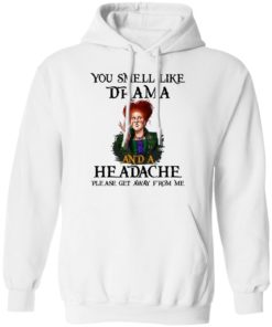 redirect09302021040958 3 247x296px You Smell Like Drama And A Headache Please Get Away From Me Halloween Shirt