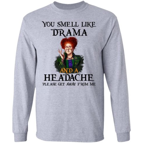 redirect09302021040958 490x490px You Smell Like Drama And A Headache Please Get Away From Me Halloween Shirt