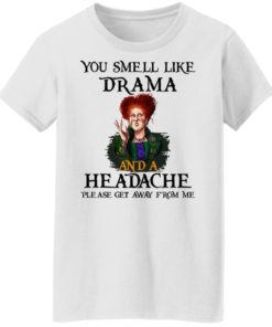redirect09302021040958 6 247x296px You Smell Like Drama And A Headache Please Get Away From Me Halloween Shirt