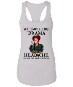 redirect09302021040958 8 247x296px You Smell Like Drama And A Headache Please Get Away From Me Halloween Shirt