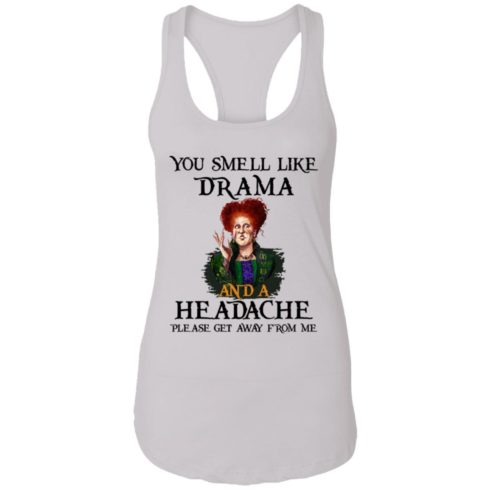 redirect09302021040958 8 490x490px You Smell Like Drama And A Headache Please Get Away From Me Halloween Shirt