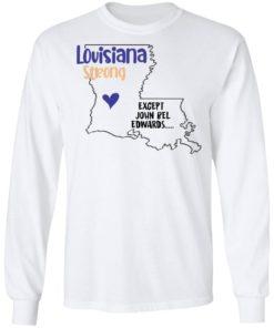 redirect09302021100942 1 247x296px Louisiana strong except John Bel Edwards Shirt