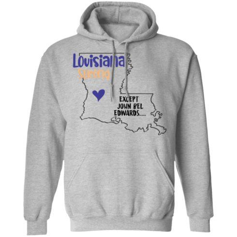 redirect09302021100942 2 490x490px Louisiana strong except John Bel Edwards Shirt