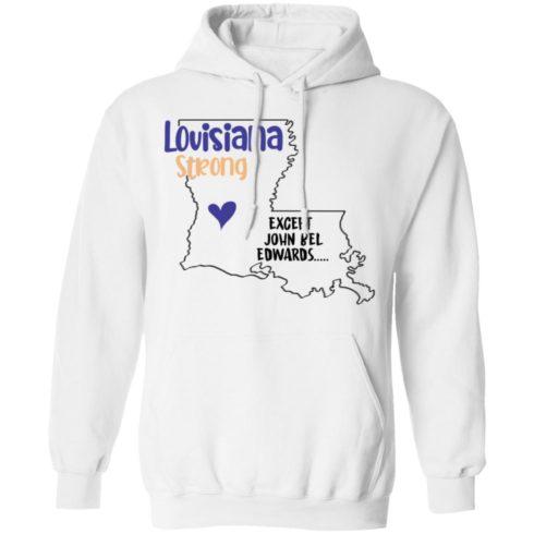 redirect09302021100942 3 490x490px Louisiana strong except John Bel Edwards Shirt