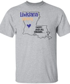 redirect09302021100942 5 247x296px Louisiana strong except John Bel Edwards Shirt
