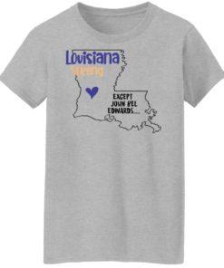 redirect09302021100942 7 247x296px Louisiana strong except John Bel Edwards Shirt
