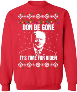 redirect10112021101008 7 247x296px Joe Biden Don Be Gone It's Time For Biden Christmas Sweatshirt